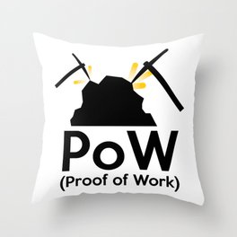 PoW - Proof of Work Throw Pillow