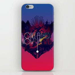 Once A Child, Now I'm Wild iPhone Skin