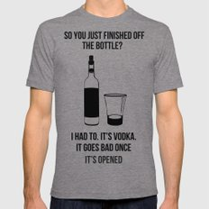 It's vodka. It goes bad once it's opened.  LARGE Tri-Grey Mens Fitted Tee
