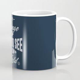 Be the Change - Motivation Coffee Mug