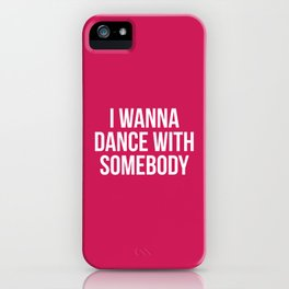Dance With Somebody Music Quote iPhone Case