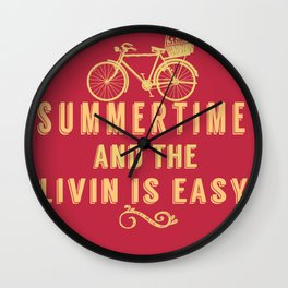 Summertime and the livin' is easy Wall Clock