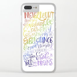 Never Doubt That you are Valuable...Rainbow Hillary Clinton Quote Clear iPhone Case