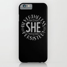 Nevertheless, She persisted. Slim Case iPhone 6s