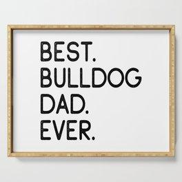Best Bulldog Dad Ever Dog Master Owner Lover Gift Serving Tray