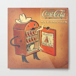 Cocaine Cola Metal Print