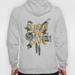 Time to live Hoody