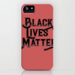 Black Lives Matter. iPhone Case