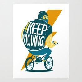 Keep moving Art Print