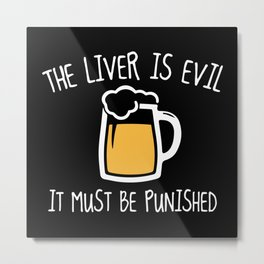 The Liver Is Evil Metal Print