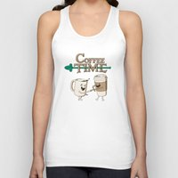 coffee Tank Tops featuring Coffee Time! by powerpig