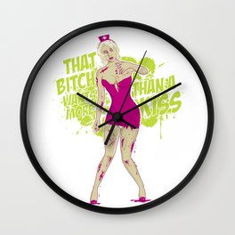 That bitch wants more than a kiss! Wall Clock