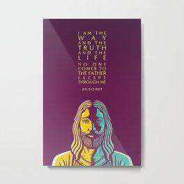 Jesus Christ Inspirational Christian Quote: I Am the Way Metal Print