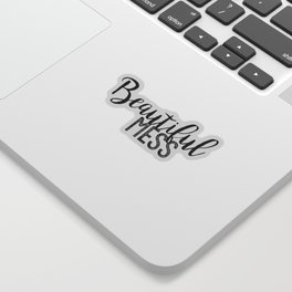 Beautiful Mess Sticker