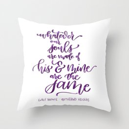 Whatever Our Souls - Wuthering Heights Throw Pillow