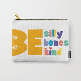 Be Silly Be honest Be kind Carry-All Pouch
