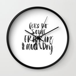 Funny Quote Let's Do some Laundry Funny Wall Art Printable Wall Art Typography Print Comic Quote Wall Clock