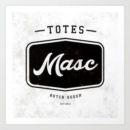 Totes Masc - Vintage Art Print