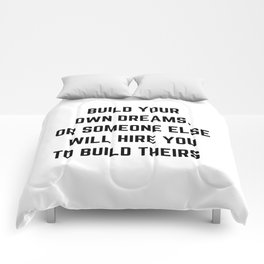 BUILD YOUR OWN DREAMS Comforters