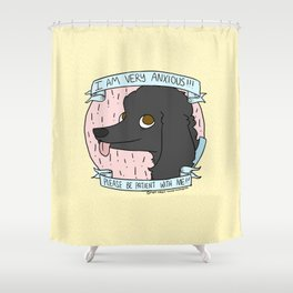 VERY ANXIOUS !!! Shower Curtain