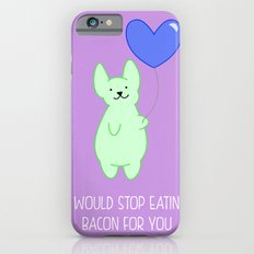 Stop bacon for you iPhone 6 Slim Case