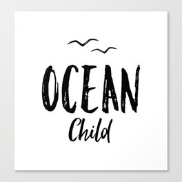 OCEAN CHILD HAND WRITTEN BLACK AND WHITE Canvas Print