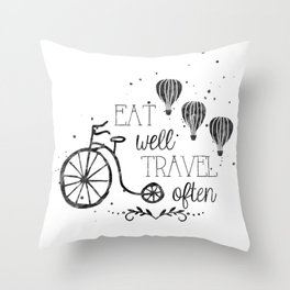 Eat well travel often black and white Throw Pillow