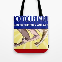 Do Your Part: Support History and Art! Tote Bag