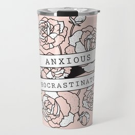 anxious procrastinator Travel Mug