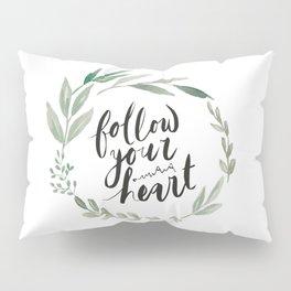 Follow your heart Pillow Sham