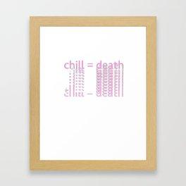 not chill Framed Art Print