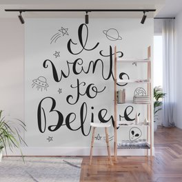 I Want To Believe Wall Mural