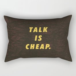 Talk is cheap Motivational Inspirational Sayings Quotes Rectangular Pillow