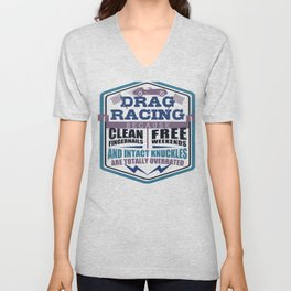 Drag Racing Clean Fingernails Free Weekends Intact Knuckles Overrated Mechanic Car Lover Unisex V-Neck