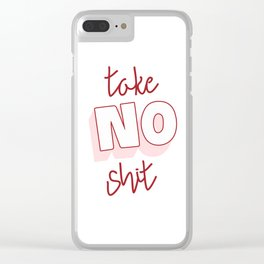 Take No Shit inspirational quote typography wall art home decor in peachy pink Clear iPhone Case