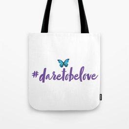 #daretobelove Tote Bag
