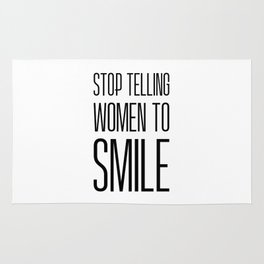 Stop Telling Women To Smile Rug