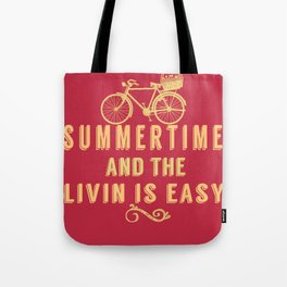 Summertime and the livin' is easy Tote Bag