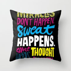 Miracles Don't Happen Throw Pillow