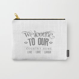 WELCOME TO OUR COUNTRY HOME Carry-All Pouch