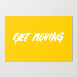 Get Moving! Canvas Print