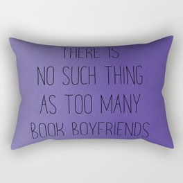 There is no such thing as too many book boyfriends Rectangular Pillow