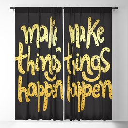 Make Things Happen Blackout Curtain