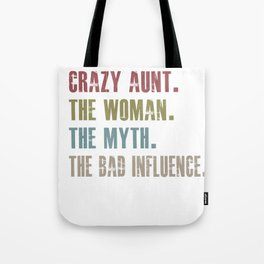 aunt the woman the myth the bad influence Tote Bag
