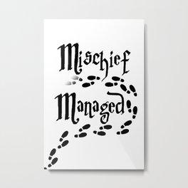 Mischief Managed Metal Print