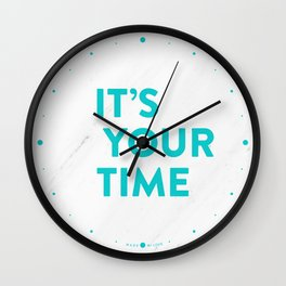 IT'S YOUR TIME! Wall Clock
