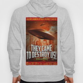 """""""They Came to Destroy Us"""" - Retro, Sci-fi, Movie Poster Hoody"""