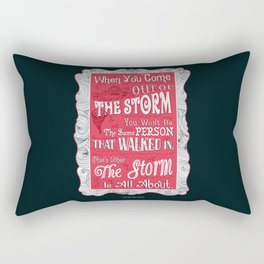 Lab No.4 - When You Come Out Of The Storm You Won't Be Inspirational Quotes poster Rectangular Pillow