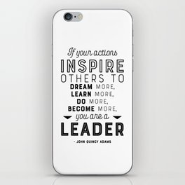 If Your Actions Inspire Others You are a Leader Quote - John Quincy Adams - Leader Gift iPhone Skin
