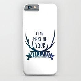 Fine, Make Me Your Villain - Grisha Trilogy book quote design - In White iPhone Case